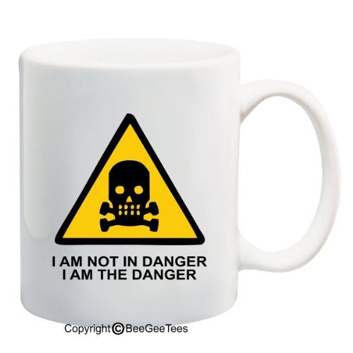 I Am Not In Danger, I Am The Danger - Funny Coffee Mug for by BeeGeeTees