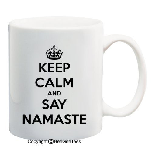 Keep Calm and Say Namaste - Coffee Mug by BeeGeeTees (11 oz)