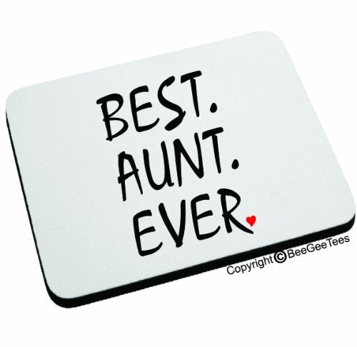 BEST AUNT EVER Mouse Pad. Happy Mothers Day or Birthday Gift! by BeeGeeTees 04885