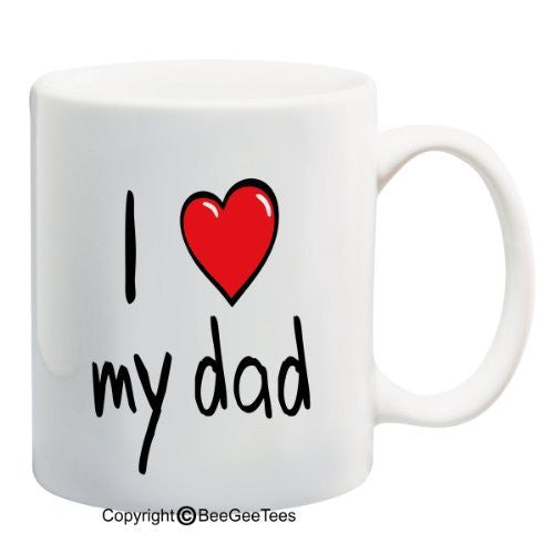 I Love My Dad - Happy Fathers Day by BeeGeeTees