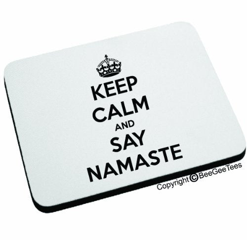 Keep Calm and Say Namaste - Mouse Pad - Happy Birthday Yoga Gift by BeeGeeTees 06360