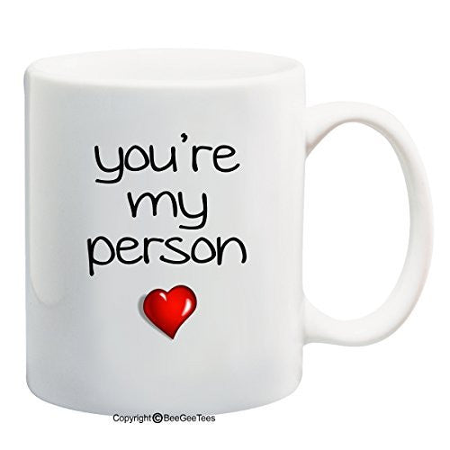 You're My Person Coffee Mug - Valentines Day Gift from Grey's Anatomy by BeeGeeTees®