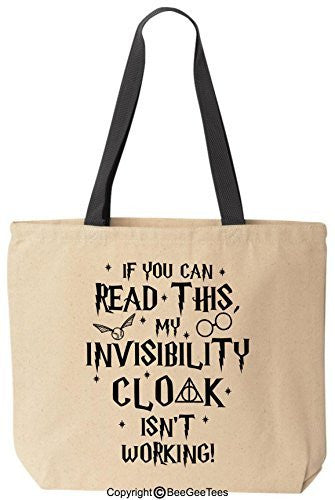 If You Can Read This My Invisibility Cloak Funny Harry Potter Canvas Tote Bag by BeeGeeTees®