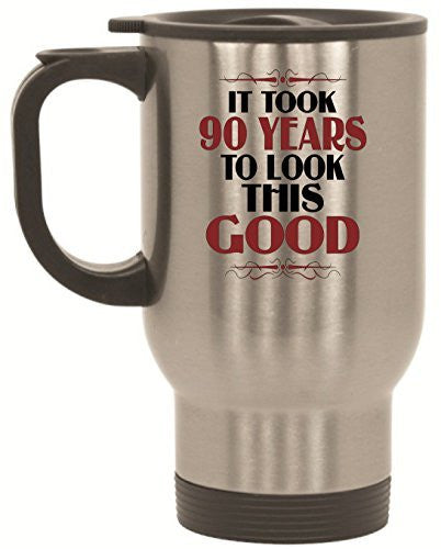 It Took 90 Years To Look This Good Birthday Stainless Steel Travel Mug by BeeGeeTees® (14 oz)