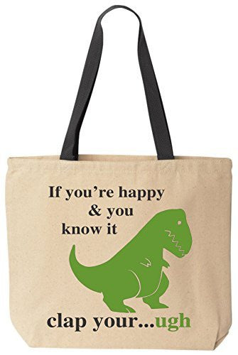 If You're Happy And You Know It Short Arms Tote Funny Canvas Reusable Bag by BeeGeeTees