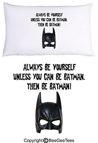 Always Be Yourself Unless you can be Batman Pillowcase by BeeGeeTees (1 Queen Pillowcase)