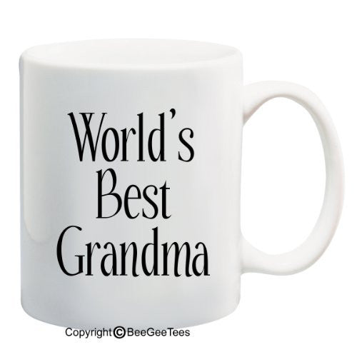 WORLD'S BEST GRANDMA - Coffee or Tea Cup 11 or 15 oz White Mug. Happy Mothers Day! Happy Birthday Grandma! by BeeGeeTees 00247