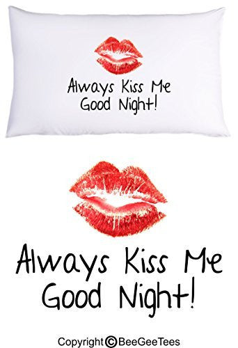 Always Kiss Me Good Night - Lips Pillowcase Valentines Day Gift by BeeGeeTees® (1 Queen Pillowcase)