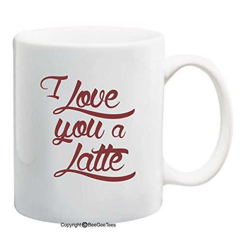 """I Love You A Latte"" Coffee Mug - Valentines Day Gift by BeeGeeTees®"