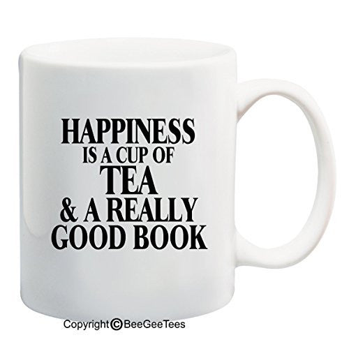 Happiness is a Cup of Coffee or Tea and a Really Good Book Funny Coffee or Tea Cup 11 or 15 oz Mug by BeeGeeTees®