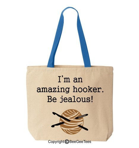 I'm an amazing hooker. Be jealous! - Funny Cotton Canvas Tote Crochet Bag - Reusable by BeeGeeTees 04967