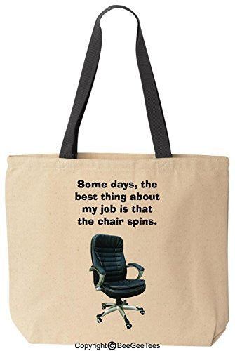 Some Days The Best Thing About My Job Is That The Chair Spins Tote Funny Reusable Canvas Bag Gift by BeeGeeTees®
