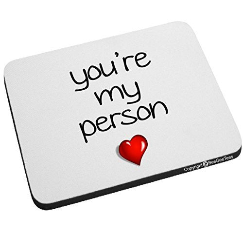You're My Person Mouse Pad Valentines Day from Grey's Anatomy by BeeGeeTees
