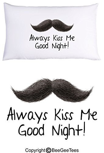 Always Kiss Me Good Night - Mustache Pillowcase Valentines Day Gift by BeeGeeTees® (1 Queen Pillowcase)