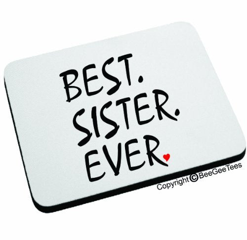 BEST SISTER EVER Mouse Pad Happy Mothers Day or Birthday Gift Sis by BeeGeeTees