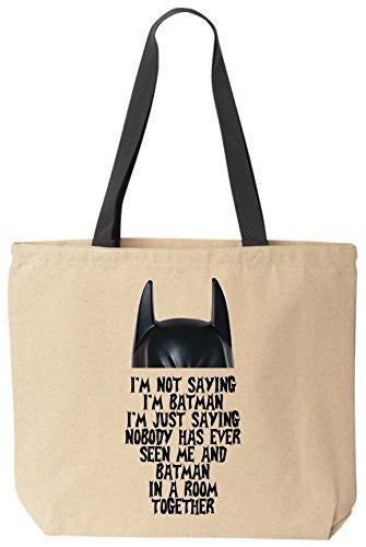I'm Not Saying I'm Batman - Funny Cotton Super Hero Canvas Tote Bag - Reusable by BeeGeeTees