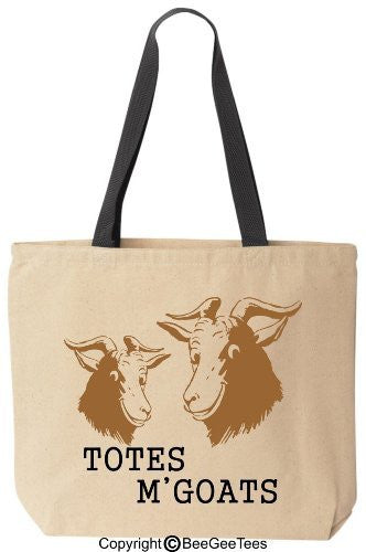 Totes M'Goats - Funny Cotton Canvas Tote Bag - Reusable by BeeGeeTees
