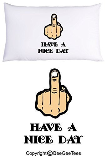 Have A Nice Day Pillowcase Birthday Gift by BeeGeeTees® (1 Queen Pillowcase)