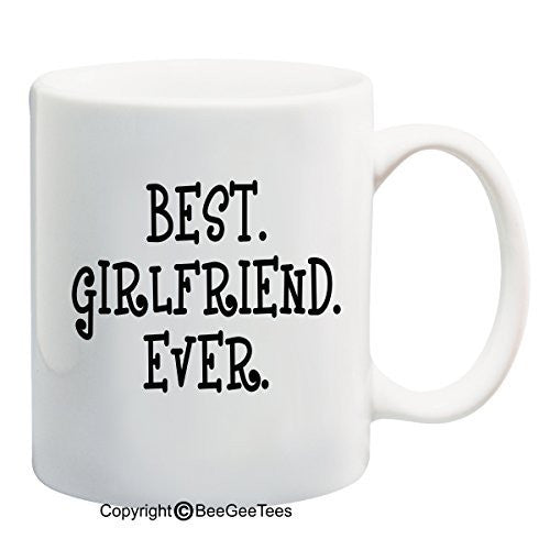 """Best Girlfriend Ever"" Coffee Mug Valentines Day Gift by BeeGeeTees®"