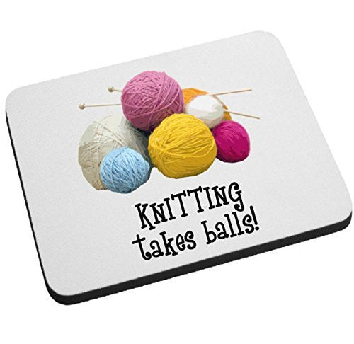 KNITTING takes balls! Funny Mouse Pad by BeeGeeTees