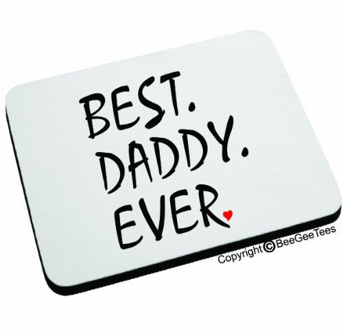 BEST DADDY EVER Mouse Pad by BeeGeeTees