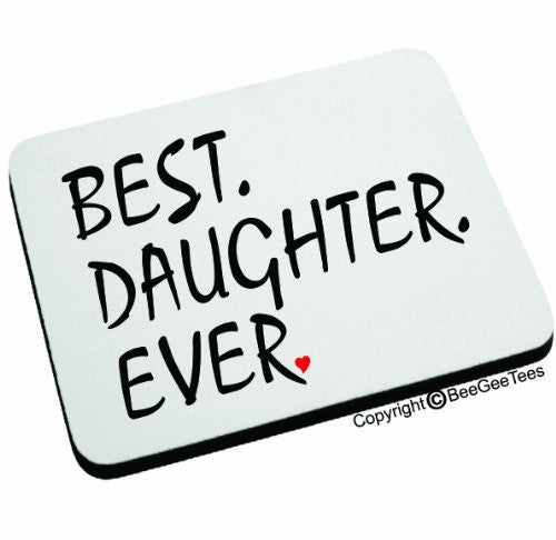BEST DAUGHTER EVER Mouse Pad. Happy Mothers Day or Birthday Gift! by BeeGeeTees 04888