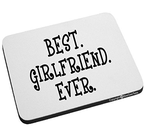 Best Girlfriend Ever Mouse Pad Valentines Day Birthday Gift by BeeGeeTees