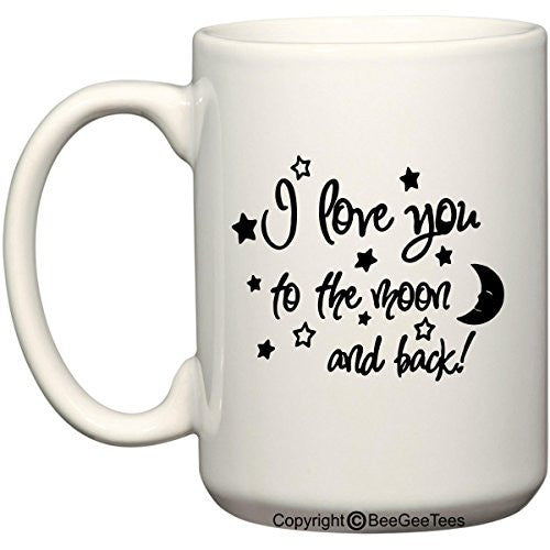 I Love You To The Moon And Back Coffee Mug Valentines Day Gift by BeeGeeTees®