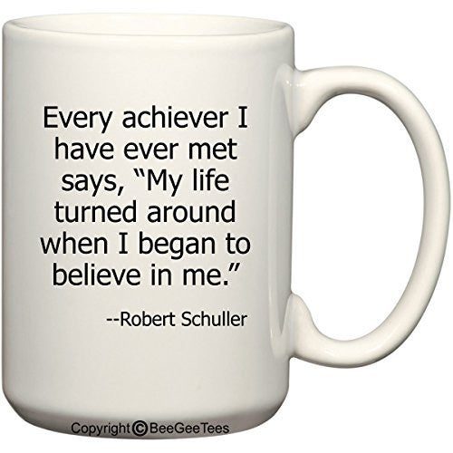 'My life turned around when I began to believe in me' Coffee Mug by BeeGeeTees