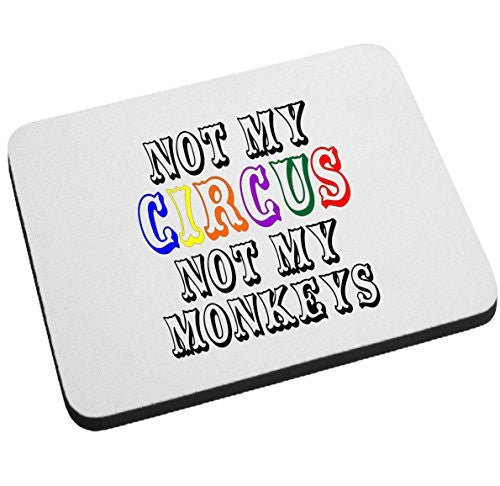 Not My CIRCUS (color) Not My Monkeys Mouse Pad by BeeGeeTees 00506c