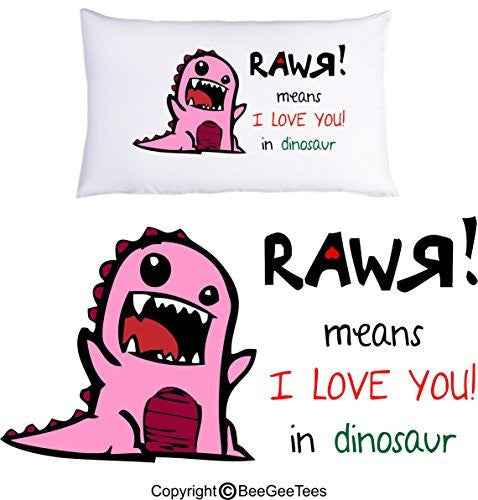 RAWR means I LOVE YOU in pink dinosaur Pillowcase Valentines Day Gift by BeeGeeTees® (1 Queen Pillowcase)