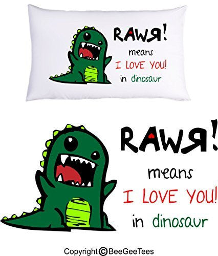 """RAWR means I LOVE YOU in dinosaur"" Pillowcase - Valentines Day Gift by BeeGeeTees® (1 Queen Pillowcase)"