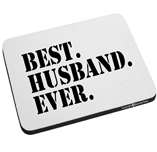 BEST HUSBAND EVER Mouse Pad by BeeGeeTees