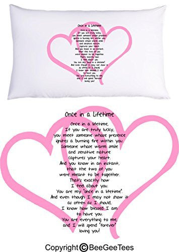 Once In A Lifetime Pillowcase Valentines Day Gift by BeeGeeTees® (1 Queen Pillowcase)