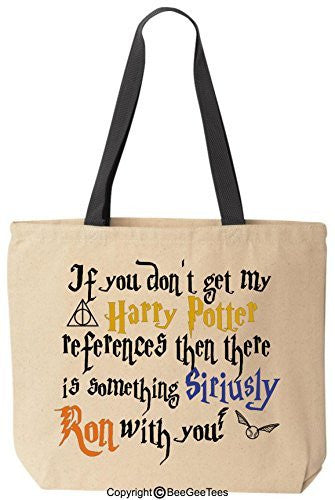 If You Don't Get My Harry Potter References Then There Is Something Siriusly Ron With You Funny Canvas Wizard Tote Reusable Bag by BeeGeeTees