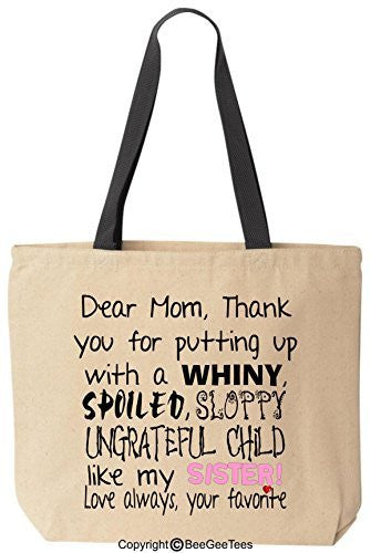 Dear Mom Thanks For Putting Up With A Spoiled Reusable Canvas Bag by BeeGeeTees®