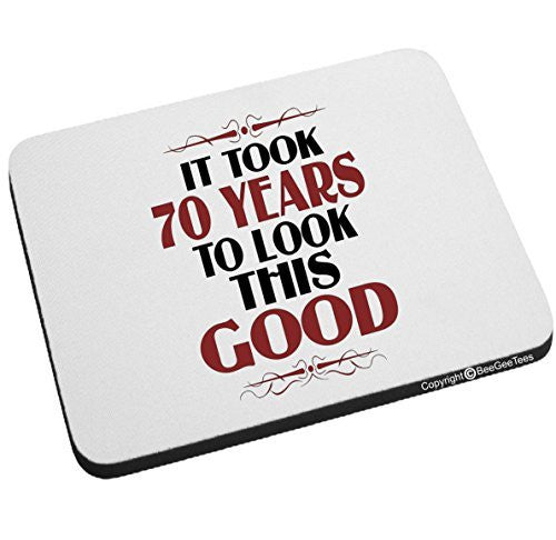 It Took 70 Years To Look This Good Birthday Mouse Pad by BeeGeeTees