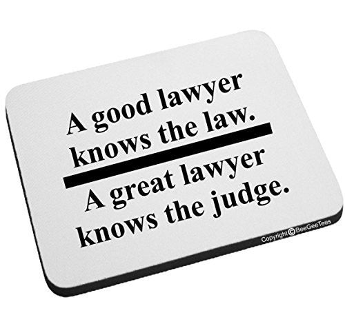 A GOOD LAWYER KNOWS THE LAW A GREAT LAWYER KNOWS THE JUDGE Mouse Pad Happy Birthday Gift by BeeGeeTees