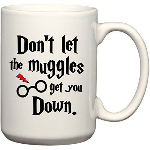 Don't Let The Muggles Get You Down Harry Potter 11 or 15 oz Mug for Wizards by BeeGeeTees