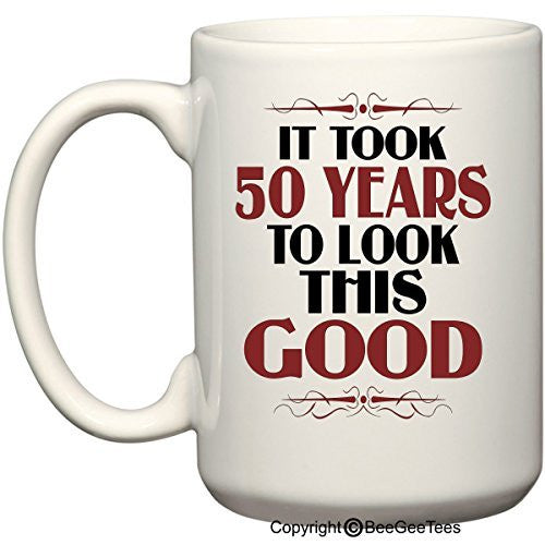 It Took 50 Years To Look This Good Birthday Mug by BeeGeeTees