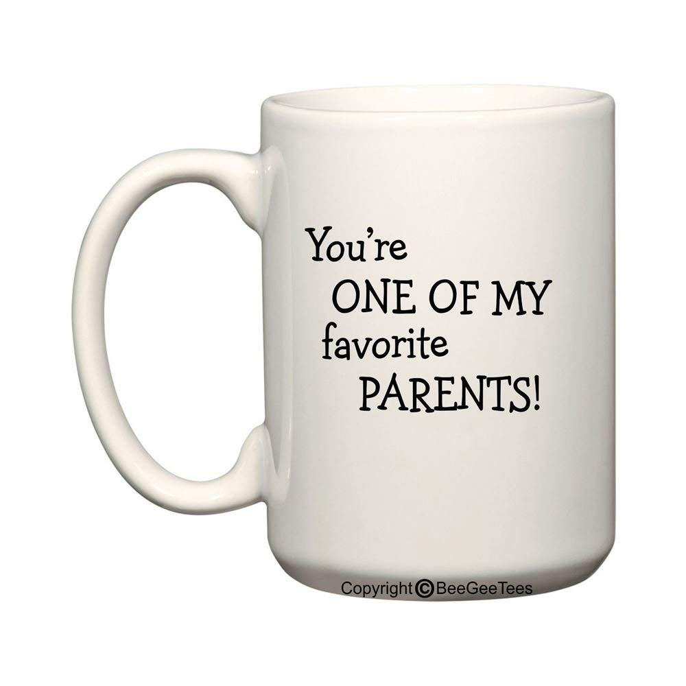 You're One Of My Favorite Parents Funny Coffee Mug or Tea Cup by BeeGeeTees