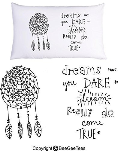 Dreams That You Dare To Dream Really Do Come True Pillowcase by Vanessa BeeGeeTees® (1 Queen Pillowcase)
