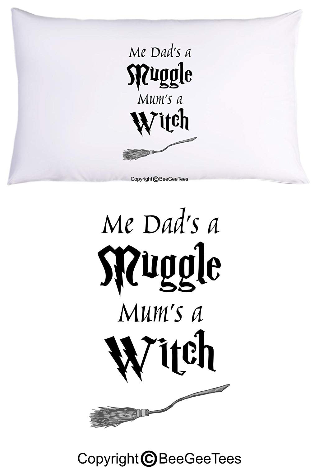 BeeGeeTees Me Dad's A Muggle Mum's A Witch Funny Harry Potter Inspired Hogwarts Wizard Pillowcase by (1 Queen Pillowcase)