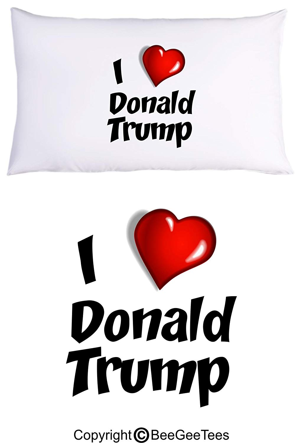 I Love Donald Trump With Heart President Trump Pillowcase by BeeGeeTees (1 Queen Pillowcase)