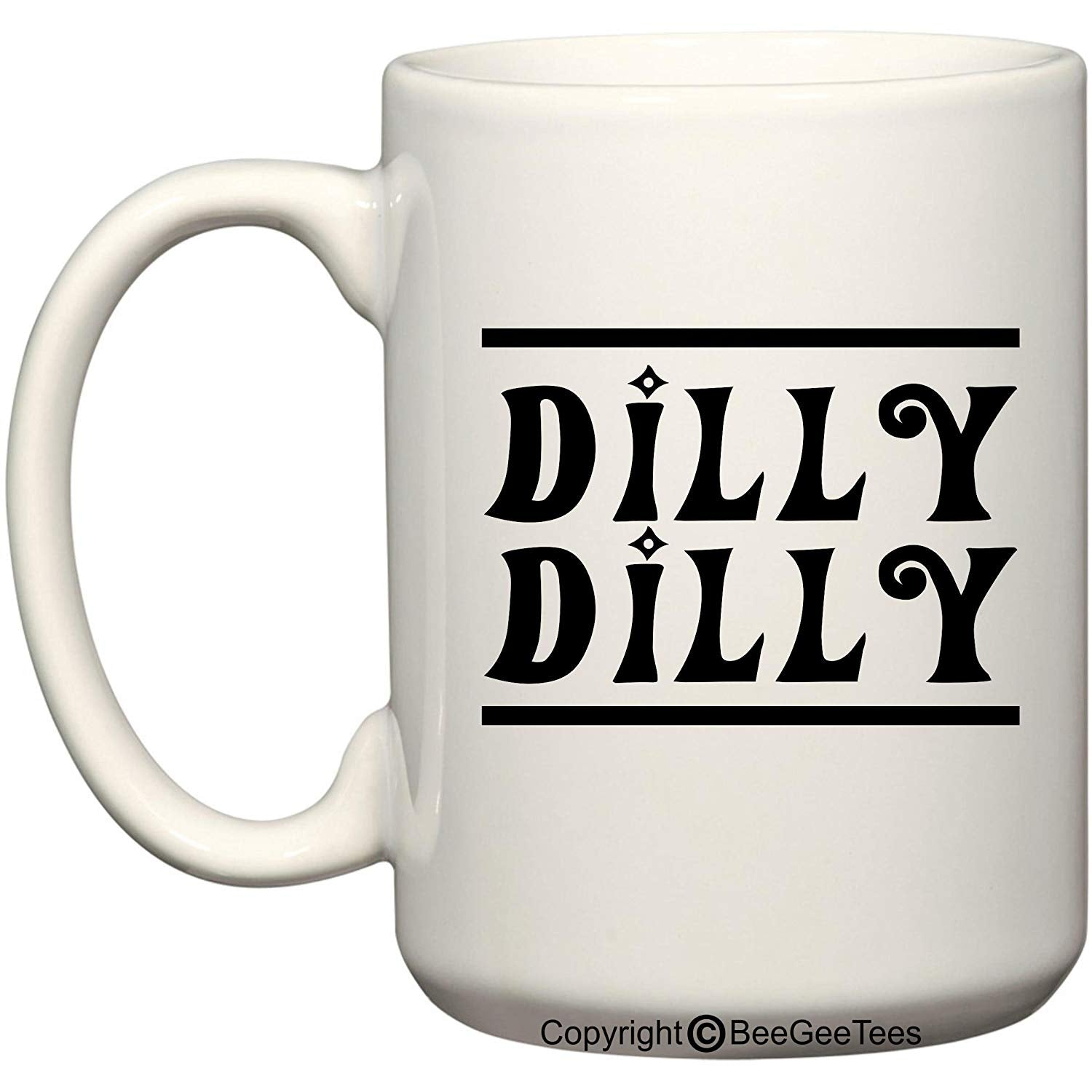 Dilly Dilly Bud Light Parody Game of Thrones Inspired Funny Coffee Mug or Tea Cup by BeeGeeTees