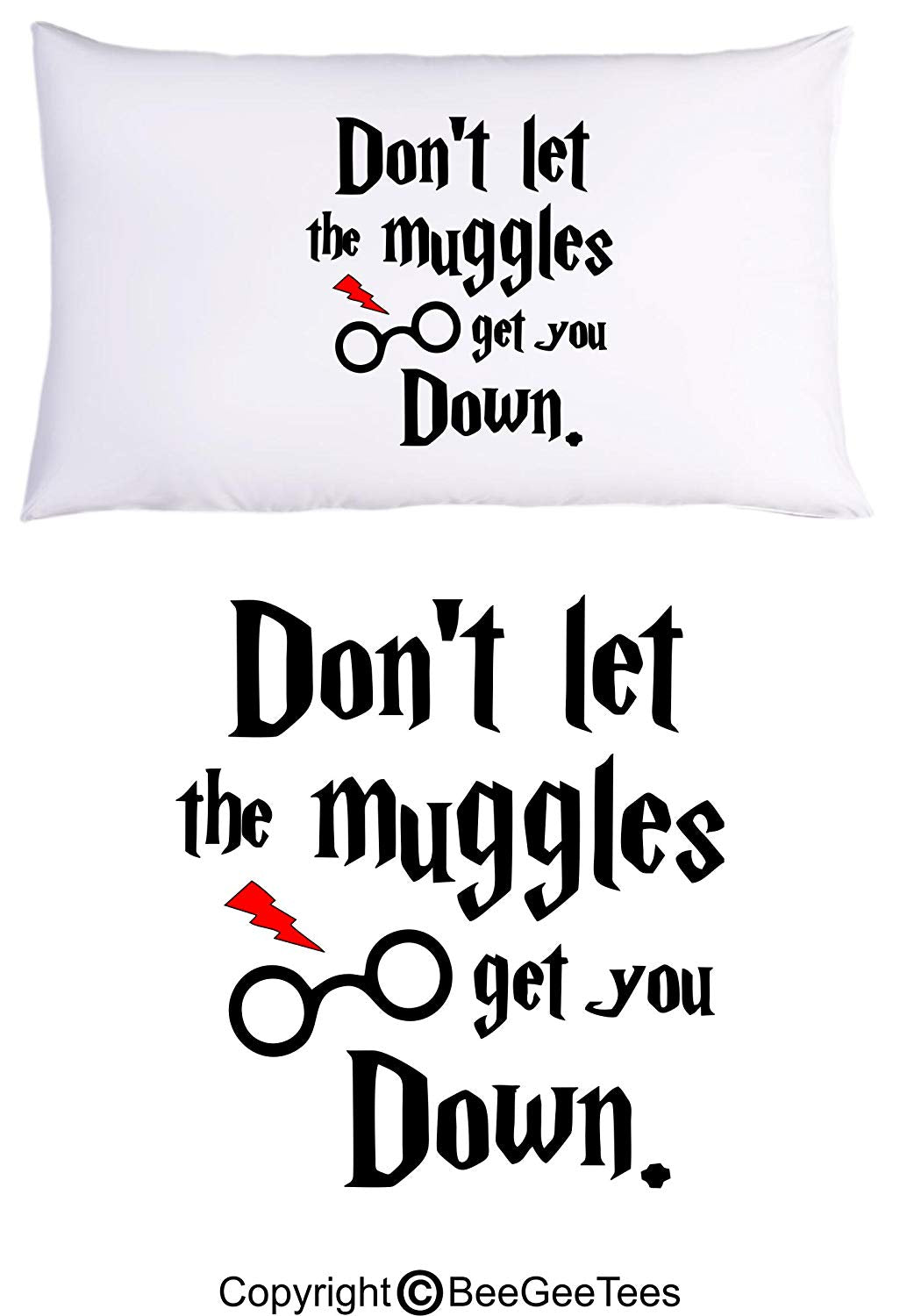Don't Let The Muggles Get You Down Funny Harry Potter Inspired Pillowcase For Wizards by BeeGeeTees (1 Queen Pillowcase)