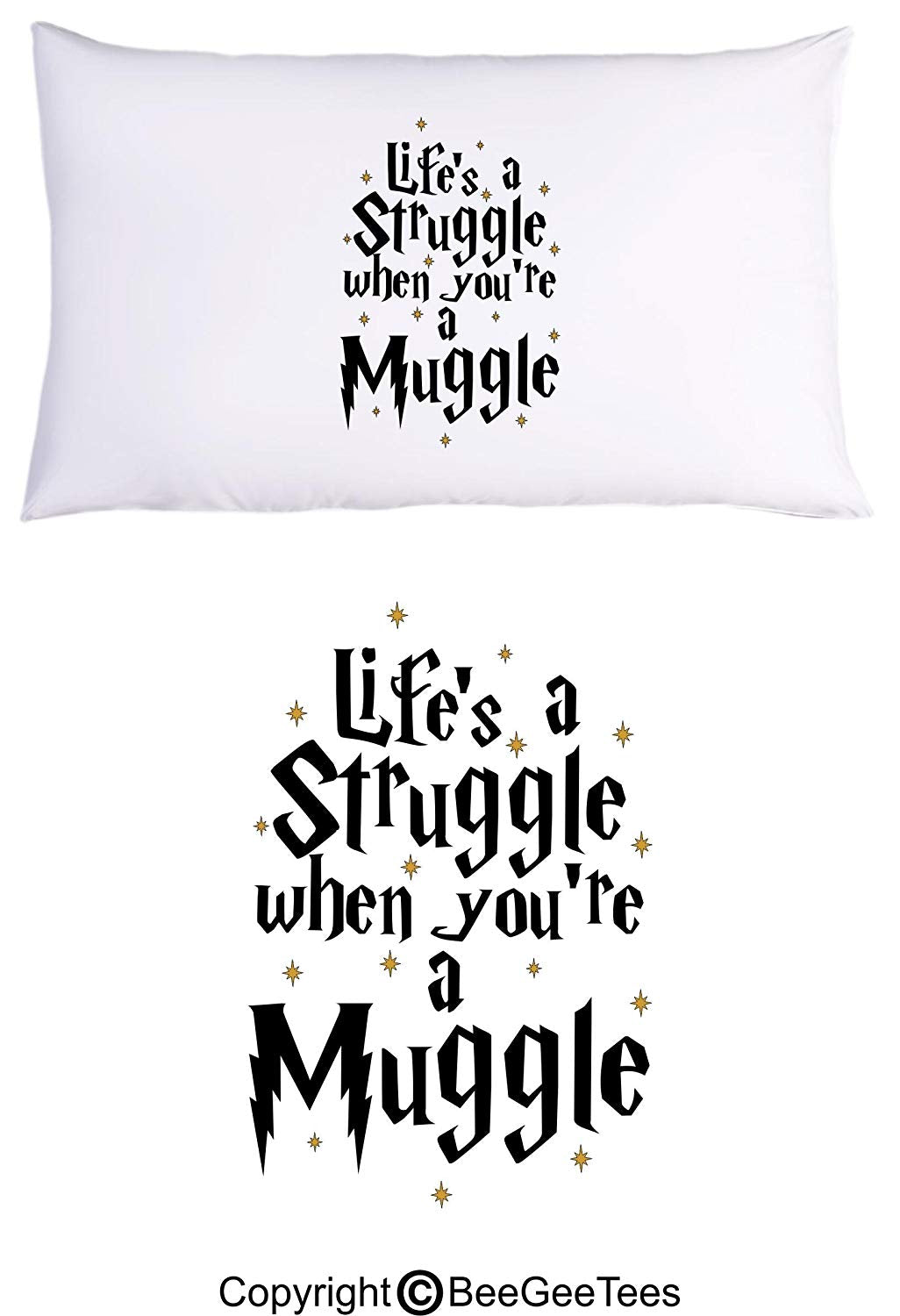 Life's A Struggle When You're A Muggle Funny Harry Potter Inspired Hogwarts Wizard Pillowcase by BeeGeeTees (1 Queen Pillowcase)