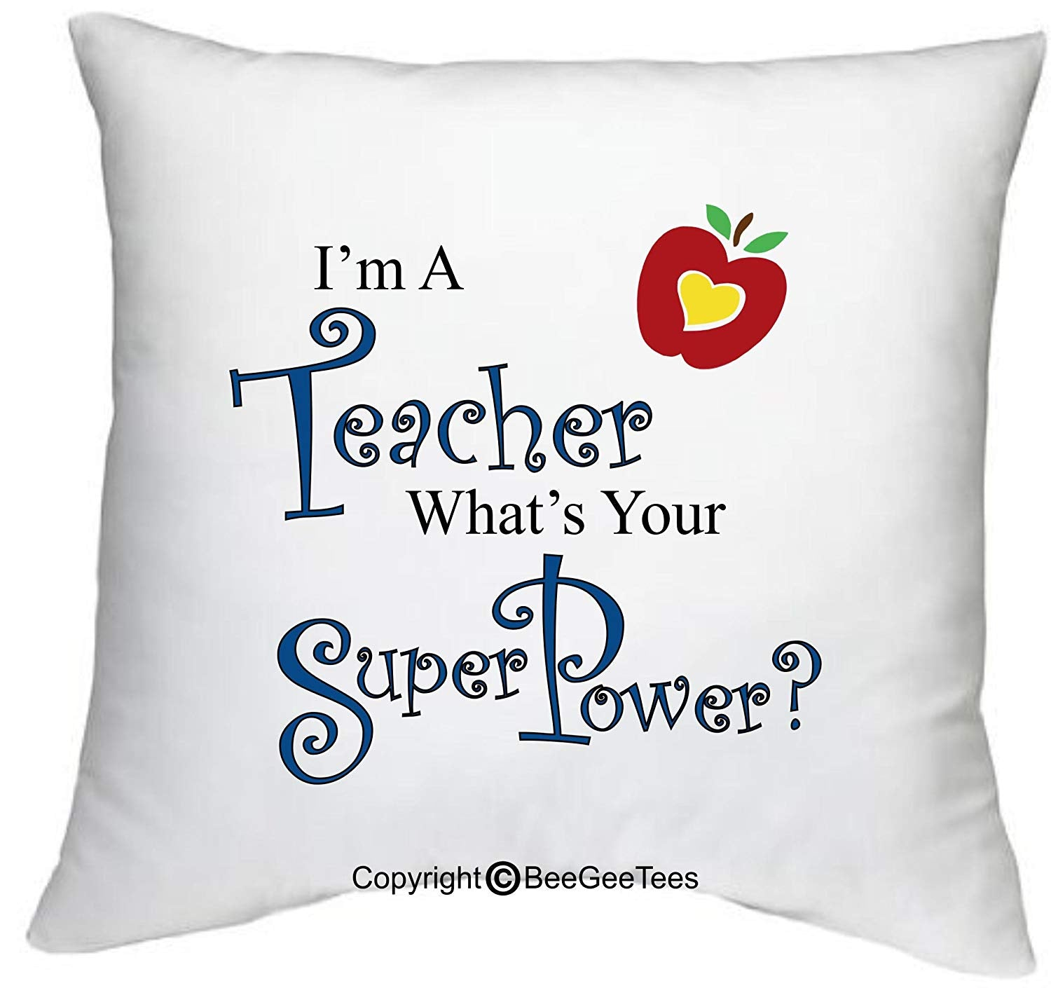 "BeeGeeTees I'm A Teacher What's Your SuperPower? Funny 18"" x 18"" Zippered Pillow Cover"