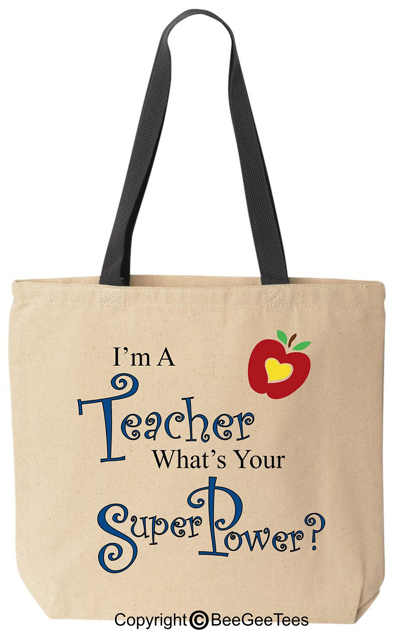 I'm A Teacher What's Your Super Power? - Funny Cotton Canvas Tote Bag - Reusable by BeeGeeTees 00488