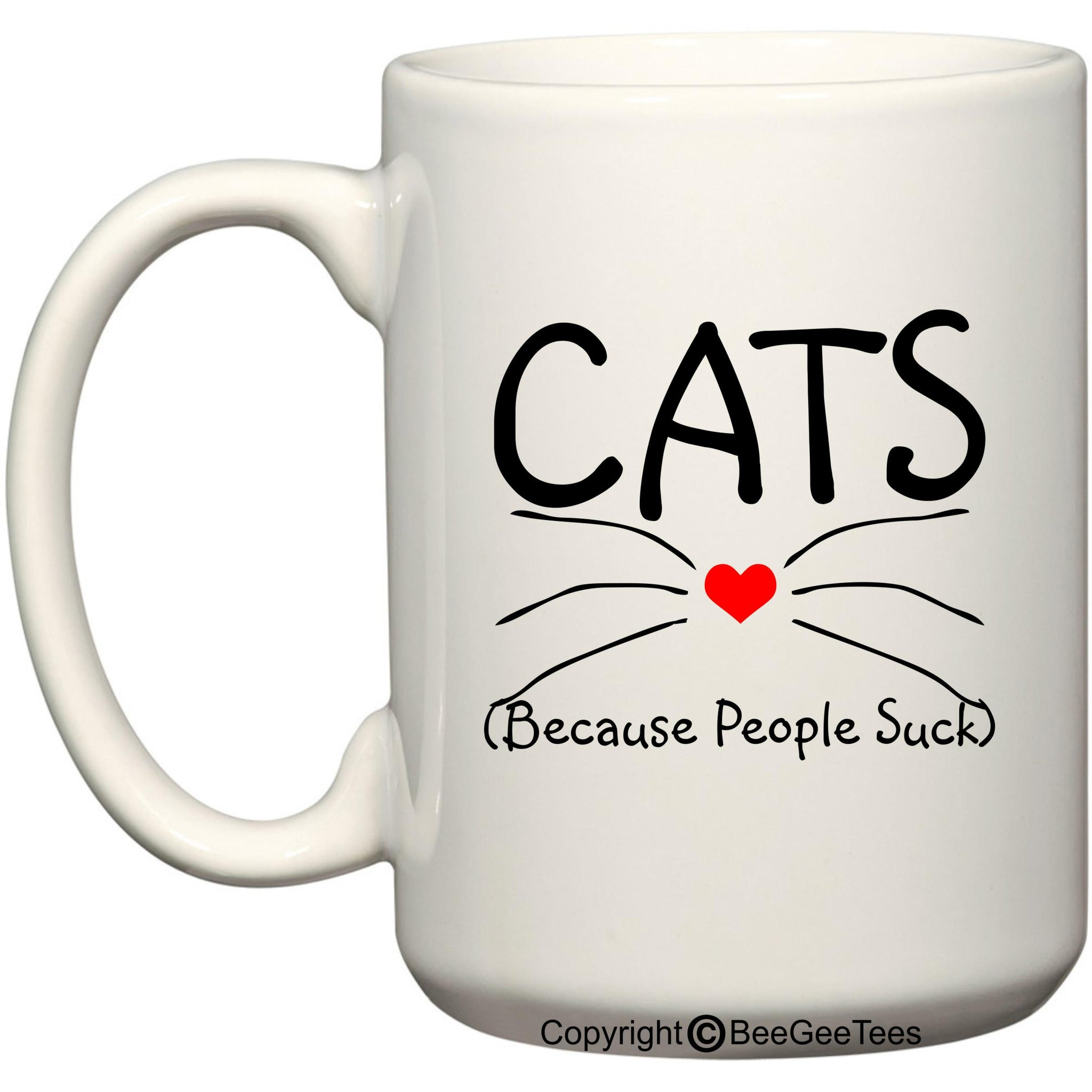 CATS Because People Suck Coffee Cup Cat Rescue Cat Lover Gift Mug by BeeGeeTees®